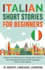 Italian Short Stories for Beginners: Improve Your Reading and Listening Skills, Expand Your Vocabulary and Learn Italian Language With 35 Short Storie Cover Image