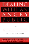 Dealing with an Angry Public: The Mutual Gains Approach To Resolving Disputes Cover Image