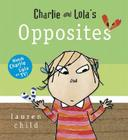 Charlie and Lola's Opposites Cover Image