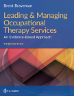 Leading & Managing Occupational Therapy Services: An Evidence-Based Approach Cover Image