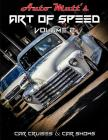 Art of Speed Volume 2: Cars Cruises & Car Shows Cover Image