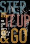 Step It Up and Go: The Story of North Carolina Popular Music, from Blind Boy Fuller and Doc Watson to Nina Simone and Superchunk Cover Image