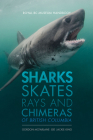 Sharks, Skates, Rays and Chimeras of British Columbia (Royal BC Museum Handbook) Cover Image