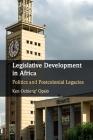 Legislative Development in Africa: Politics and Postcolonial Legacies Cover Image