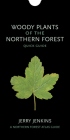 Woody Plants of the Northern Forest: Quick Guide (Northern Forest Atlas Guides) Cover Image