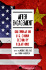 After Engagement: Dilemmas in U.S.-China Security Relations Cover Image