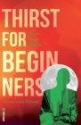Thirst for Beginners: Poems, Prose, Quizzes Cover Image