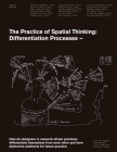 The Practice of Spatial Thinking: Differentiation Processes Cover Image