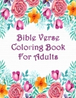 Bible Verse Coloring Book For Adults: Scripture Verses To Inspire As You Color John, Proverbs, Psalm And Others Cover Image