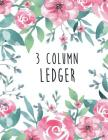 3 Column Ledger: Accounting Bookkeeping Notebook, Ledger Book for Bookkeeping, Accounting Ledger Notebook, Bookkeeping Record Book, Acc Cover Image