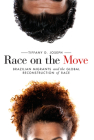 Race on the Move: Brazilian Migrants and the Global Reconstruction of Race (Stanford Studies in Comparative Race and Ethnicity) Cover Image