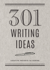 301 Writing Ideas -  Second Edition: Creative Prompts to Inspire (Creative Keepsakes) Cover Image