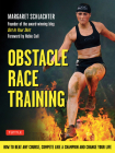 Obstacle Race Training: How to Beat Any Course, Compete Like a Champion and Change Your Life Cover Image