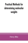 Practical methods for determining molecular weights Cover Image
