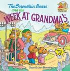 The Berenstain Bears and the Week at Grandma's (First Time Books(R)) Cover Image