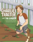 Charlie Tractor and The Garden Cover Image