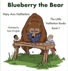 The Little Netherton Books: Blueberry the Bear Cover Image