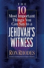 The 10 Most Important Things You Can Say to a Jehovah's Witness Cover Image