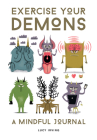 Exercise Your Demons: A Mindful Journal Cover Image