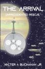 The Arrival: Unprecedented Rescue Cover Image