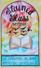 Stained Glass Myths: A Collection of Short Stories for Young Adults Cover Image