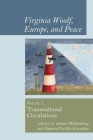 Virginia Woolf, Europe, and Peace: Vol. 1 Transnational Circulations Cover Image