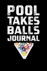 Pool Takes Balls Journal Cover Image