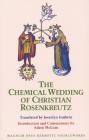 The Chemical Wedding of Christian Rosenkreutz (Magnum Opus Hermetic Sourceworks Series) Cover Image