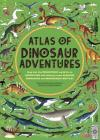Atlas of Dinosaur Adventures: Step Into a Prehistoric World Cover Image