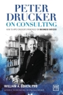 Peter Drucker on Consulting: How to Apply Drucker's Principles for Business Success Cover Image