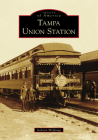Tampa Union Station (Images of America) Cover Image