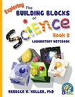 Exploring the Building Blocks of Science Book 2 Laboratory Notebook Cover Image