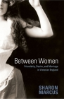 Between Women: Friendship, Desire, and Marriage in Victorian England Cover Image
