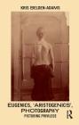 Eugenics, 'Aristogenics', Photography: Picturing Privilege Cover Image