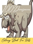 100Dinosaur Coloring Book For Kids: Great Gift for Boys & Girls, dinosaur coloring book. Cover Image