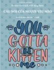 Sách tô màu cho trẻ 7+ tuổi (Câu nói của người yêu mèo): Cuốn sách này có 40 trang tô màu không gây căng th Cover Image