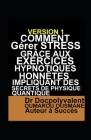 Comment Gérer Stress Grâce Aux Exercices Hypnotiques Honnêtes Impliquant Des Secrets De Physique Quantique Cover Image