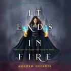 It Ends in Fire Lib/E Cover Image