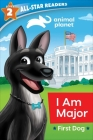 Animal Planet All-Star Readers: I Am Major, First Dog, Level 2 Cover Image