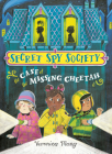 The Case of the Missing Cheetah (Secret Spy Society #1) Cover Image