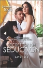 Secret Crush Seduction: A Sexy, Glitzy, Fun Contemporary Romance Cover Image