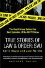 True Stories of Law & Order: SVU: The Real Crimes Behind the Best Episodes of the Hit TV Show Cover Image