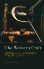 The Weaver's Craft: Cloth, Commerce, and Industry in Early Pennsylvania (Early American Studies) Cover Image
