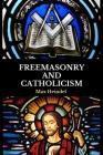 Freemasonry and Catholicism Cover Image