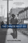 The Chinese Must Go: Violence, Exclusion, and the Making of the Alien in America Cover Image