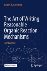 The Art of Writing Reasonable Organic Reaction Mechanisms Cover Image