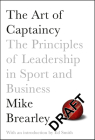 The Art of Captaincy: The Principles of Leadership in Sport and Business Cover Image