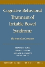Cognitive-Behavioral Treatment of Irritable Bowel Syndrome: The Brain-Gut Connection (Treatment Manuals for Practitioners) Cover Image