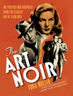 The Art of Noir: The Posters and Graphics from the Classic Era of Film Noir Cover Image