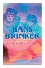 Hans Brinker (Illustrated Edition) Cover Image